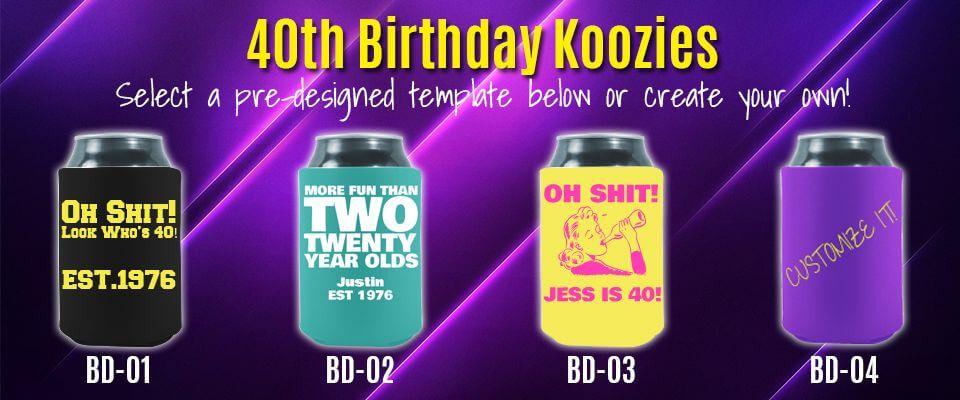 40th Birthday Koozies Coolienation Com